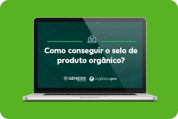 Como conseguir selo de organicos